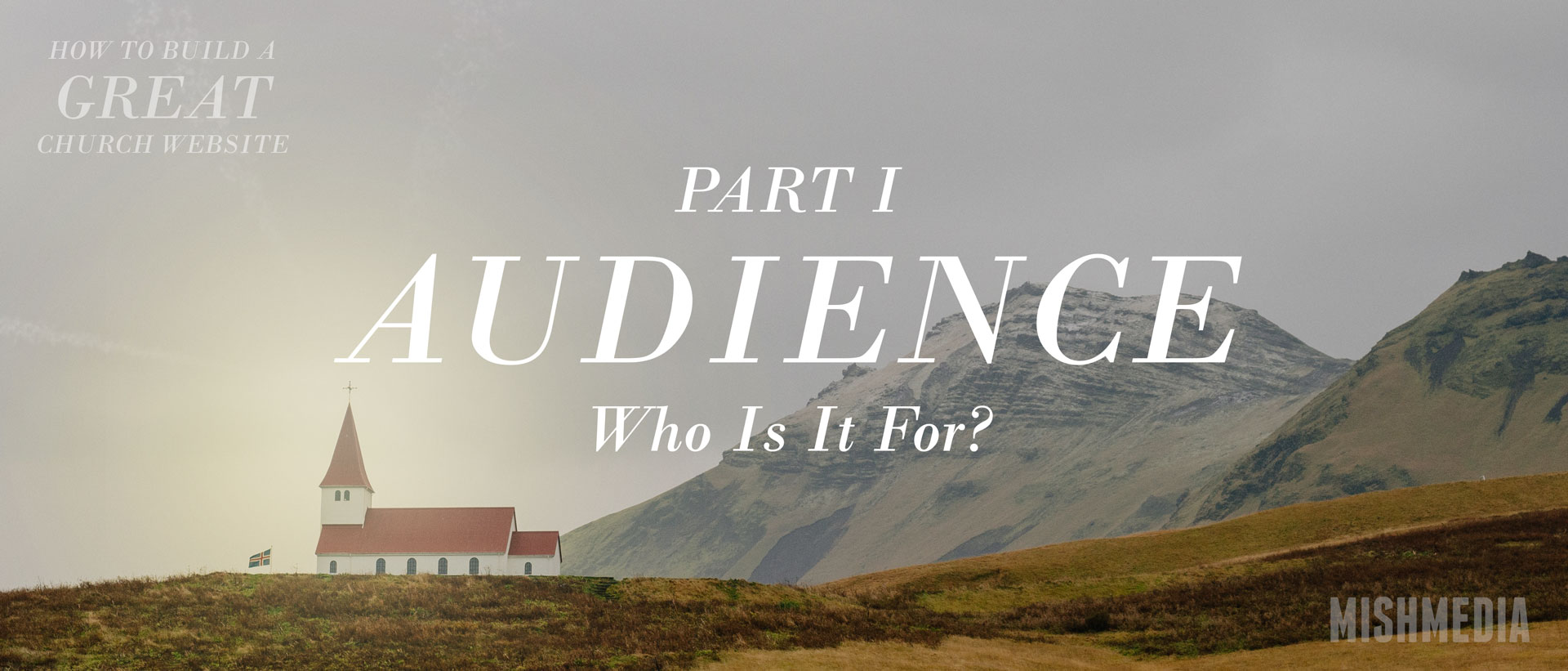 How To Build A Great Church Website - Part 1: Audience